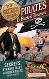 Top Secret Files: Pirates and Buried Treasure: Secrets, Strange Tales, and Hidden Facts about Pirates