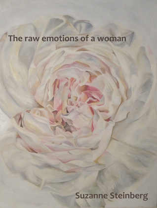 The Raw Emotions of A Woman  by  Suzanne Steinberg