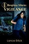 Regina Shen: Vigilance (Regina Shen book 2)