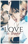 Love is Louder (Love is Series Book 1)