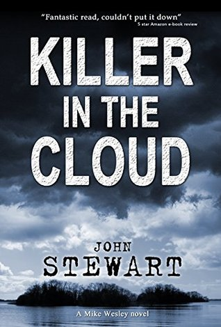 Killer In The Cloud (Mike Wesley Series Book 1) John Stewart
