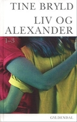 Liv og Alexander 1-3 Tine Bryld