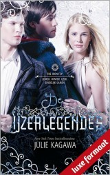 De IJzerlegendes (The Iron Fey #1.5, 3.5, 4.5) – Julie Kagawa