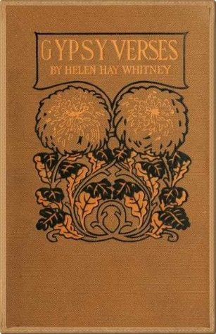 Gypsy Verses  by  Helen Hay Whitney by Helen Hay Whitney