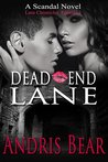 Dead End Lane: Lane Chronicles (Scandal Book 3)