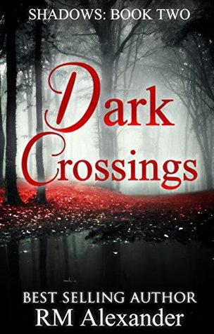 Dark Crossings (Shadows Book 2)  by  RM Alexander