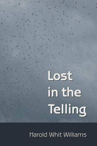 Lost in the Telling by Harold Whit Williams