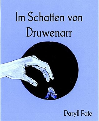 Im Schatten von Druwenarr  by  Daryll Fate
