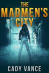The Madmen's City