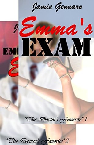 The Doctors Favorite 1 & 2: Emmas Exam & Embarrassed Emma  by  Jamie Gennaro
