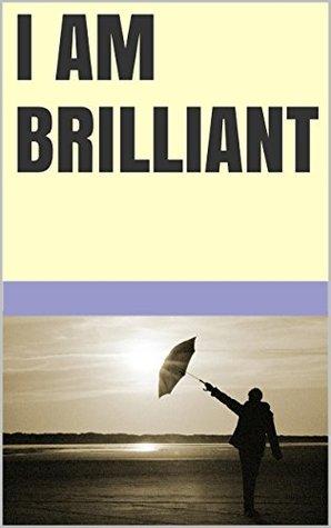 I am brilliant  by  Lanni Tolls