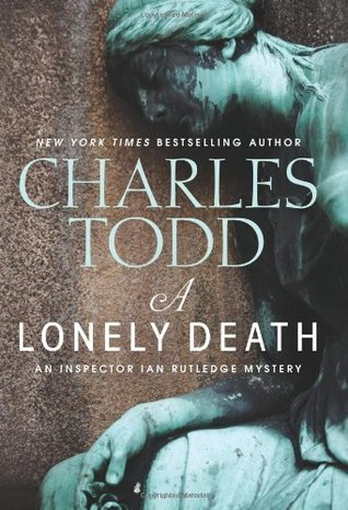 Book Review: Charles Todd's A Lonely Death
