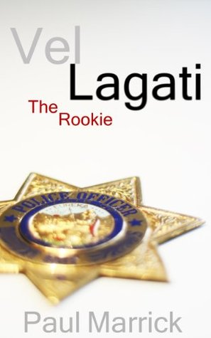 Vel Lagati: The Rookie Paul Marrick