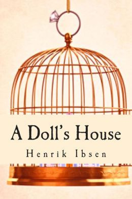 character analysis on a dolls house by henrik ibsen Read expert analysis on a doll's house including character analysis, diction, facts,  a doll's house henrik ibsen translated by r farquharson sharp.