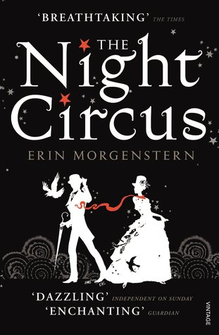 The Night Circus by Erin Morgenstern.