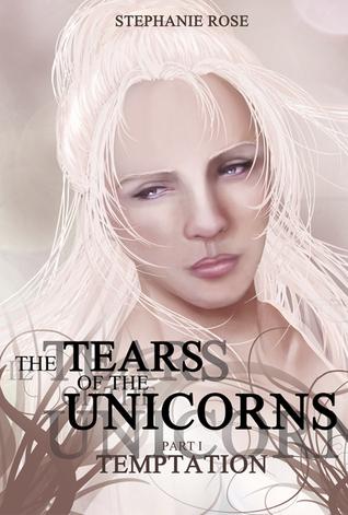 The tears of the unicorns I - Temptation