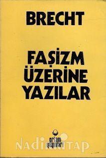 Faşizm üzerine yazılar 1933-1939  by  Bertolt Brecht
