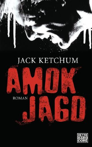 Amokjagd: Roman  by  Jack Ketchum