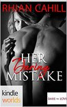 Dare To Love Series: Her Daring Mistake (Kindle Worlds Novella)