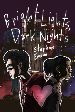 Bright Lights, Dark Nights by Stephen Emond