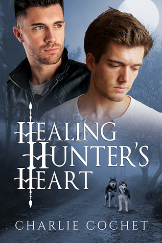 Release Day Review: Healing Hunter's Heart (A Little Bit of Love #2) by Charlie Cochet
