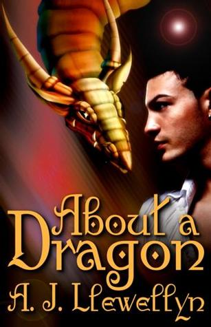 Book Review: About a Dragon by A.J. Llewellyn