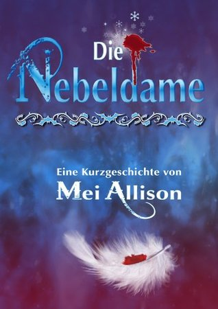 Die Nebeldame  by  Mei Allison