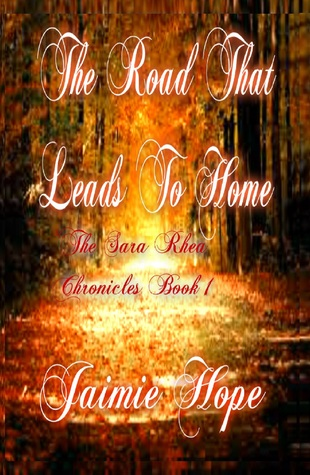 The Road That Leads To Home by Jaimie Hope