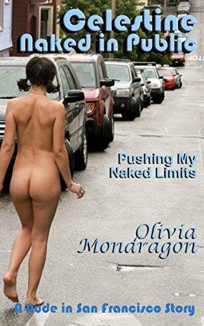 Pushing My Naked Limits (Celestine Naked in Public Book 4)  by  Olivia Mondragon