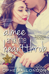 Aimee and the Heartthrob by Ophelia London