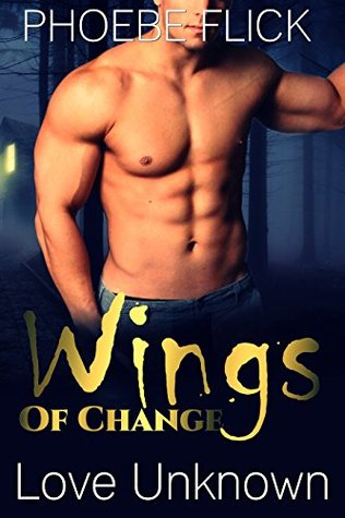 Wings Of Change: Love Unknown (A BBW Female Dragon-Shifter Paranormal Romance) (WOC Serial Part 1) Phoebe Flick