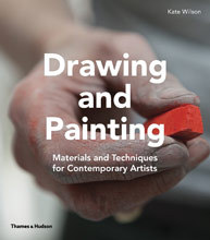 Drawing & Painting: Materials and Techniques for Contemporary Artists Kate Wilson