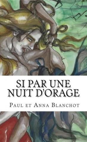 Si par une nuit d'orage by Paul Blanchot