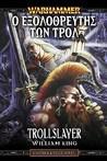 Ο εξολοθρευτής των Τρολ (Gotrek & Felix, #1)
