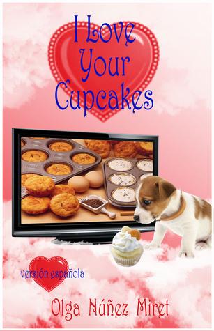 I Love Your Cupcakes  by  Olga Núñez Miret