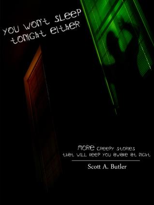 You Wont Sleep Tonight Either Scott A. Butler