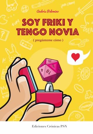 Soy friki y tengo novia  by  Andrés Palomino