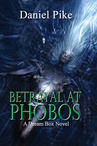 Betrayal at Phobos by Daniel Pike