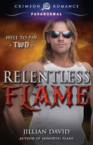 Relentless Flame (Hell to Pay, #2)