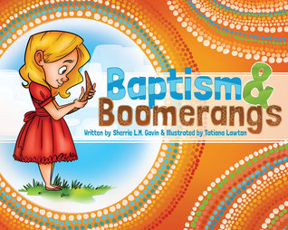 Baptism and Boomerangs by Sherrie Gavin