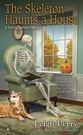 The Skeleton Haunts a House (Family Skeleton Mystery, #3)