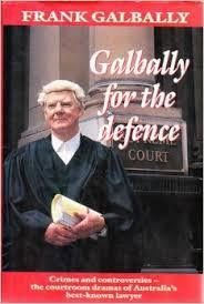 Galbally For The Defence Frank Galbally