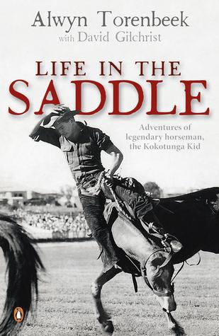 Life in the Saddle  by  Alwyn Torenbeek