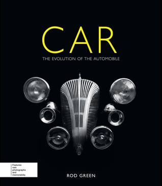 Car: The Evolution of the Automobile Rod Green