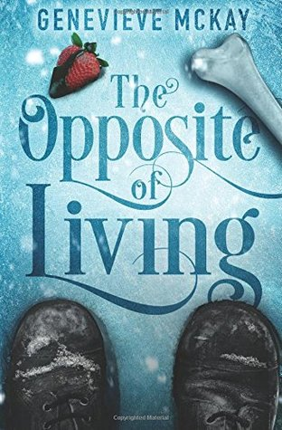 The Opposite of Living by Genevieve Mckay