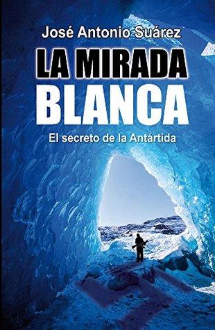 La mirada blanca  by  José Antonio Suárez