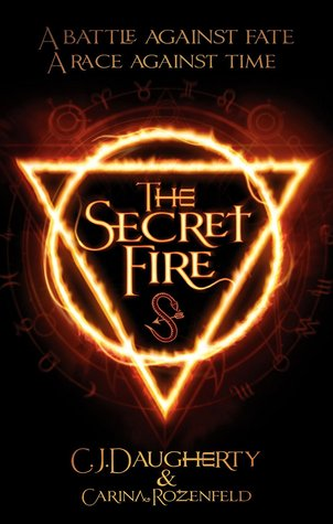 The Secret Fire by C.J. Daugherty and Carina Rozenfeld book cover