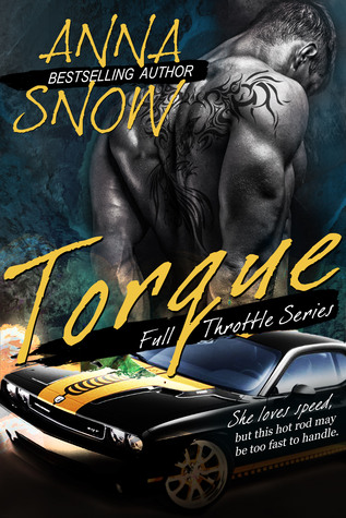 Torque (Full Throttle #1) by Anna Snow