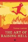The Art of Raising Hell by Thomas Lopinski
