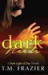 Dark Needs (The Dark Light of Day, #1.5)